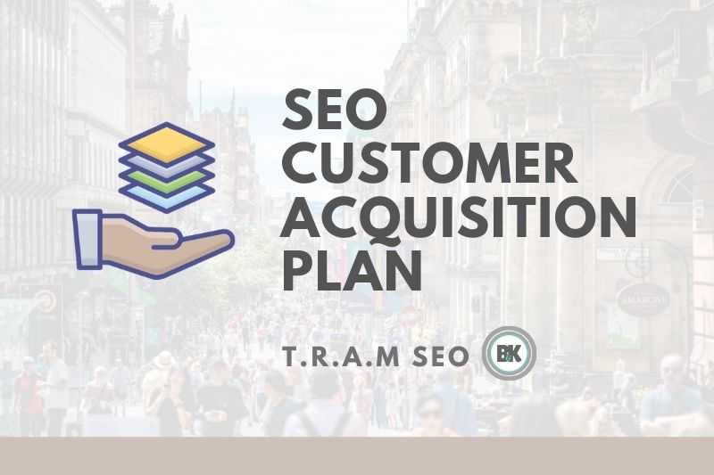 Develop an SEO Customer Acquisition Plan
